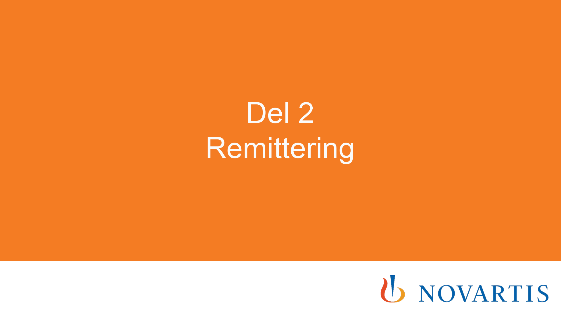 Del 2: Remittering
